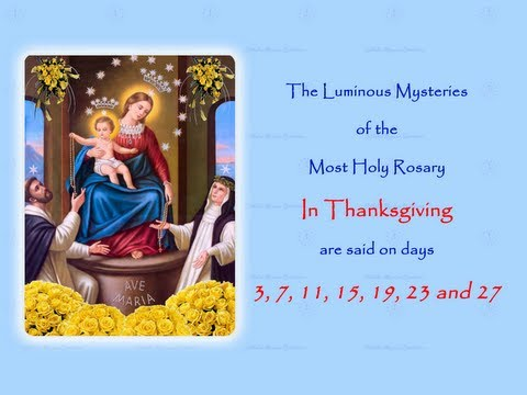 The Luminous Mysteries ~ In Thanksgiving ~ Annual 54 Day Rosary Novena