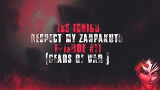 Ess ichigo - Respect My Zanpakuto - Episode 11 (Gears of war)