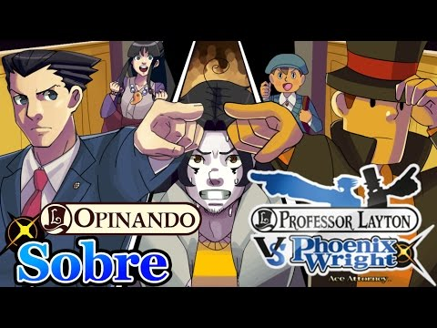 Opinando sobre Profesor Layton VS Phoenix Wright: Ace Attorney