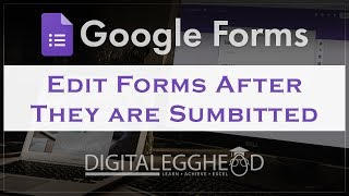 Google Forms Tips - Edit Forms After Submitting