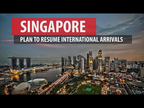 Singapore's Plan To Reopen To International Arrivals