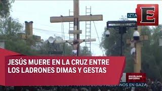 Pasión de Cristo en Iztapalapa: Crucifixión y muerte de Jesús