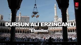 Dursun Ali Erzincanli - Efendim