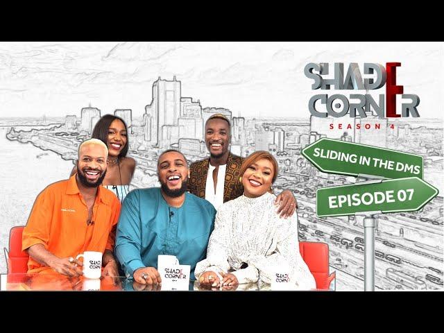 Shade Corner 4 - Sliding in the DMs (Ep 7)