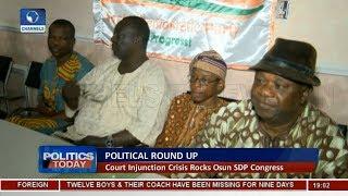 Political Round Up: Court Injunction Crisis Rocks Osun SDP Congress |Politics Today|