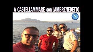 Castellammare di Stabia e Gragnano con Lambrenedetto !!!
