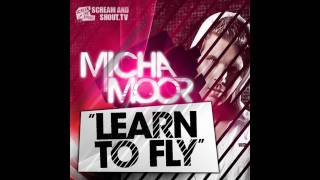 Micha Moor - Learn To Fly (Original Mix)