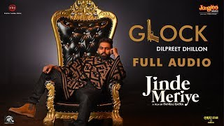 Dilpreet Dhillon | Glock | Full Audio | Parmish Verma | Sonam Bajwa | Pankaj Batra | Jinde Meriye