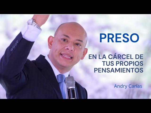 Preso en la cárcel de tus propios pensamientos - Andry Carías