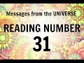 READING # 31 * YOUR MESSAGE FROM THE UNIVERSE