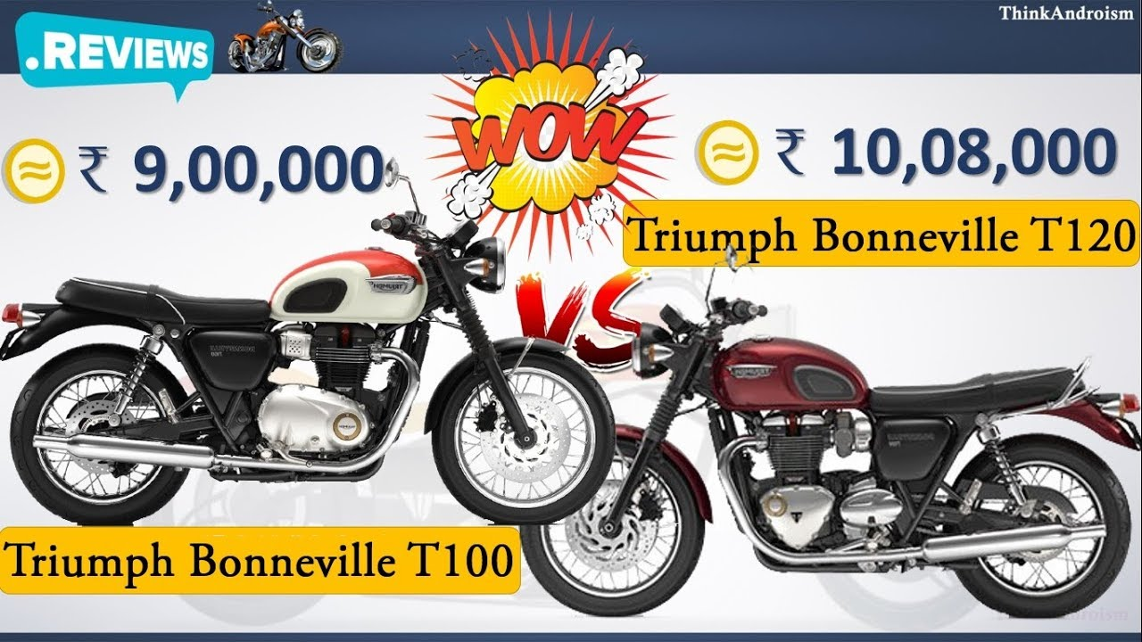 Triumph Bonneville T100 Vs Triumph Bonneville T120 Comparison Review