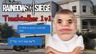 1v1 Against THE WORST Trashtalker *EVER*! - Rainbow Six Siege