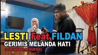 Download LESTI Feat FILDAN - GERIMIS MELANDA HATI (LIVE VERSI ACOUSTIC)