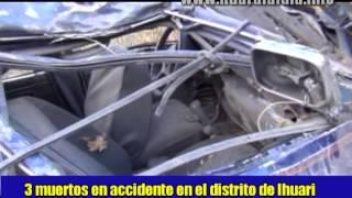 Tres muertos deja accidente en el Distrito de Ihuari