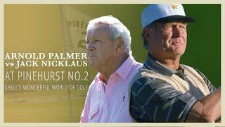 Jack Nicklaus Vs Arnold Palmer - Pinehurst No.2 - 1994