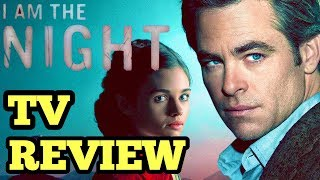 Is I Am The Night Worth Watching? | I Am The Night TV Review (2019)