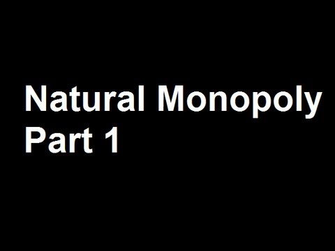 Natural Monopoly Part 1