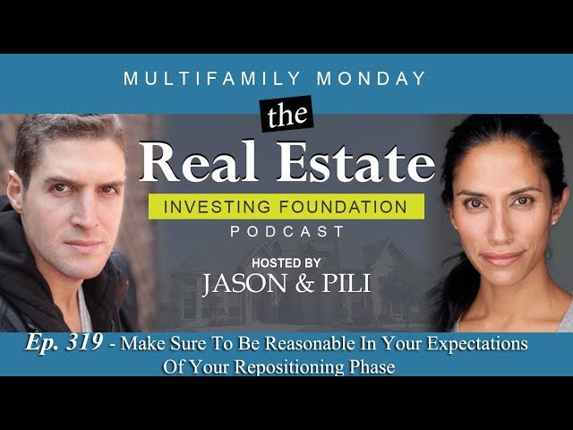 Ep. 319: Make Sure To Be Reasonable In Your Expectations of Your Re-positioning Phase