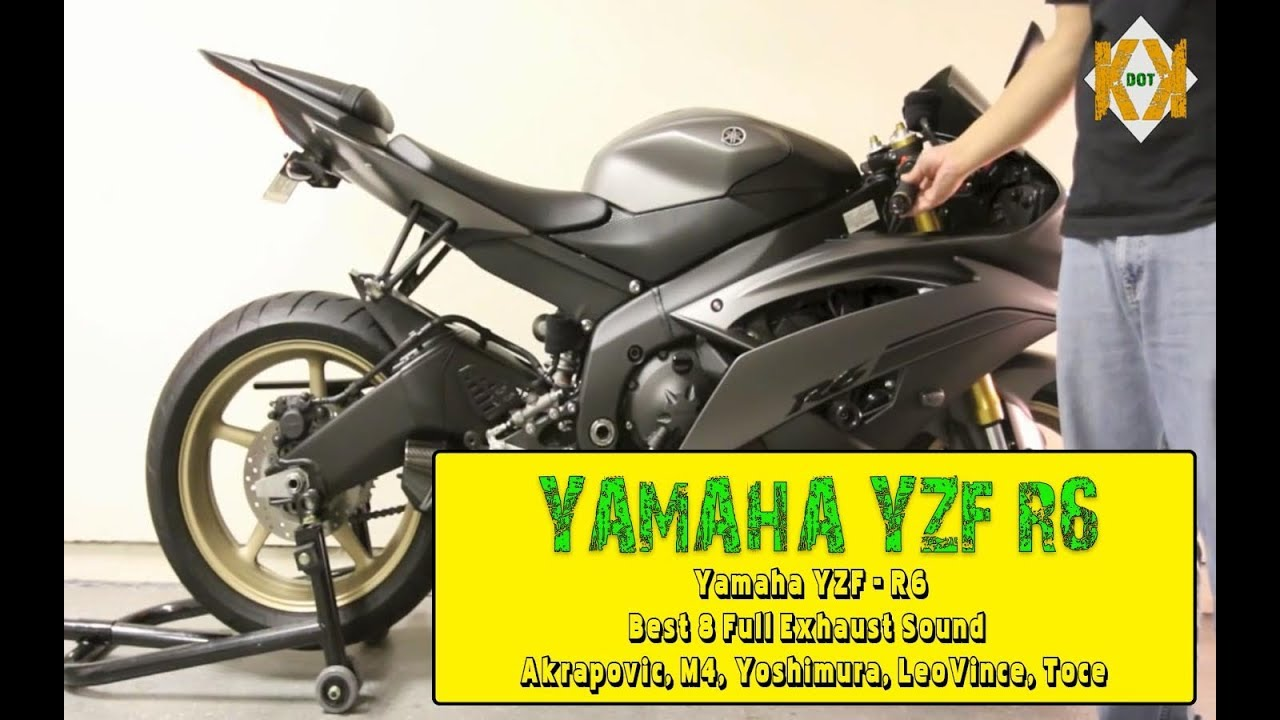 yamaha yzf r6 best 8 full exhaust sound akrapovic m4 yoshimura leovince toce
