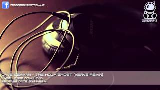 Dave Seaman - The Holy Ghost (Verve Remix) [Free Download]