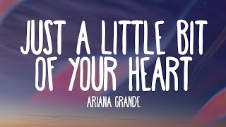 Ariana Grande - Just a Little Bit of Your Heart (Audio)