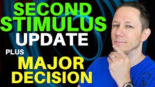 Second Stimulus Check Update + A MAJOR DECISION!