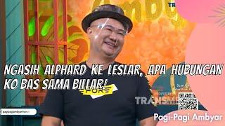 Download NGASIH ALPHARD KE LESLAR, APA HUBUNGAN KO BAS SAMA BILLAR! | PAGI PAGI AMBYAR (16/5/21) P2