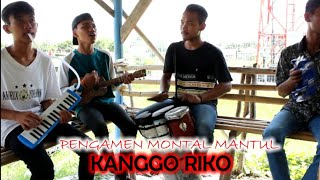 KANGGO RIKO, BANYUWANGIAN - PENGAMEN MONTAL MANTUL WRD5