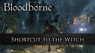 Bloodborne - Shortcut in Hemwick Graveyard to the Witch