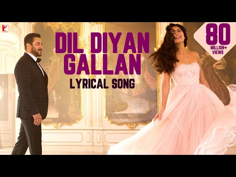 Lyrical: Dil Diyan Gallan Song With Lyrics  Tiger Zinda Hai Salman Khan, Katrina Kaifirshad Kamil