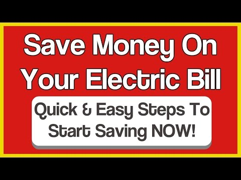 How To Save Money On Electric Bill - Start Saving Money NOW!