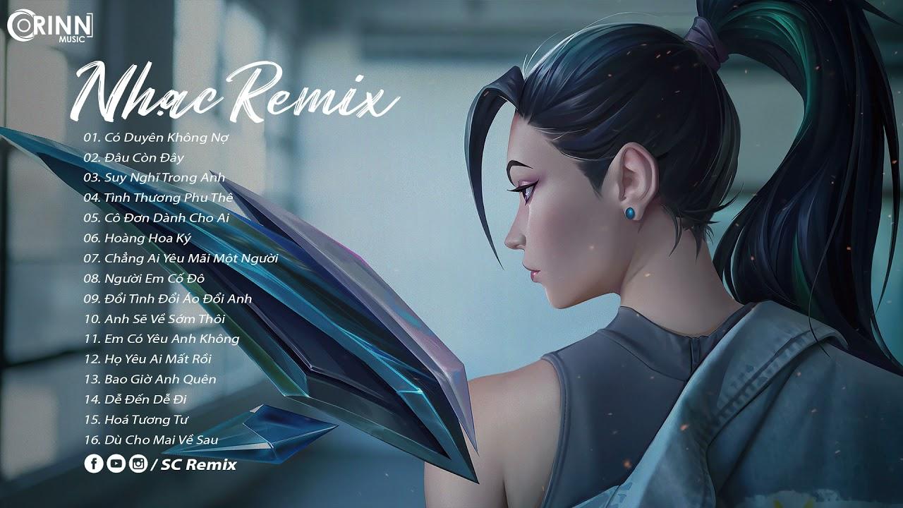 Thôi Thì Em Hãy Về Nơi Gấm Hoa Lụa Là Remix ft Đâu Còn Đây Remix | Edm Hot Tik Tok SC Remix 2021