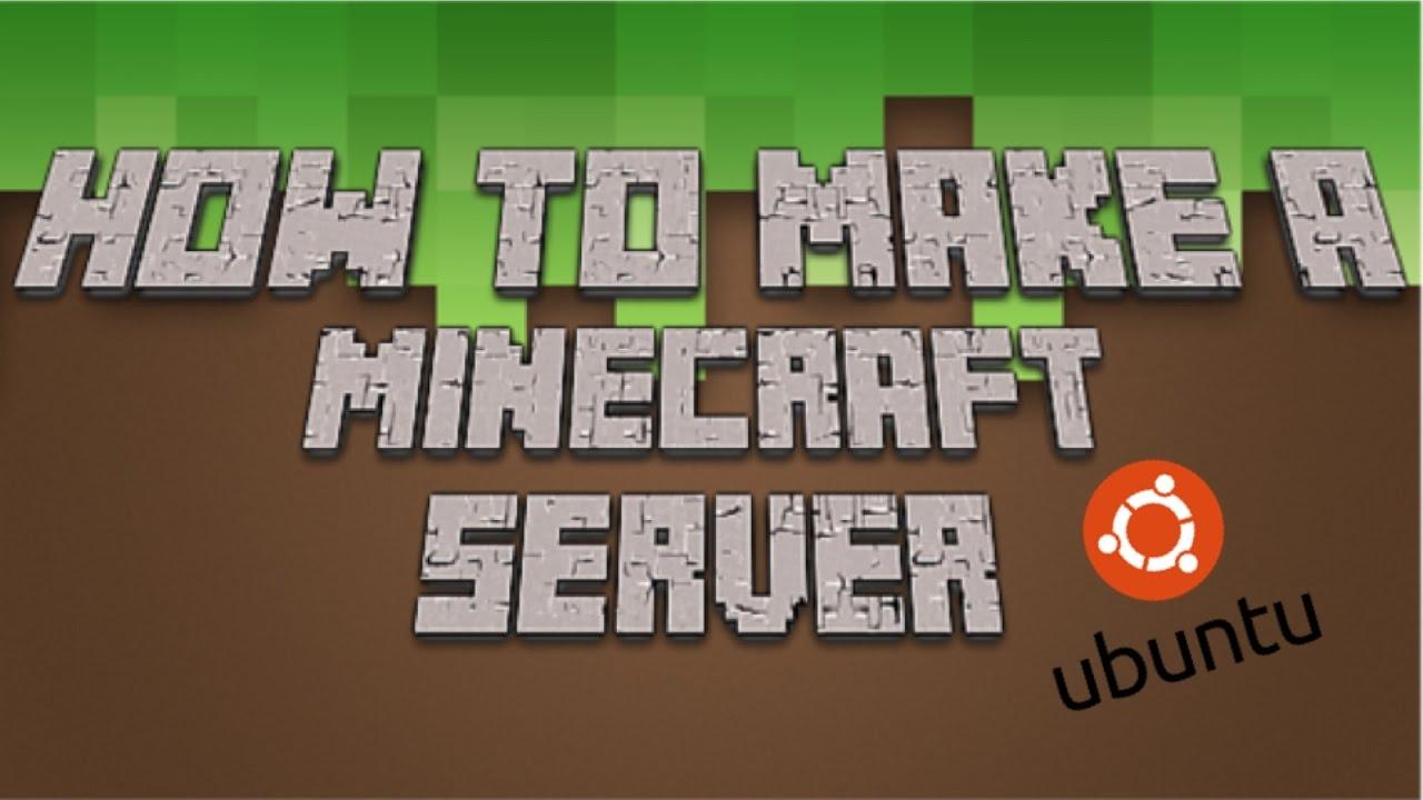 How To Make A Minecraft Server Ubuntu OS YouTube - Minecraft server erstellen ubuntu