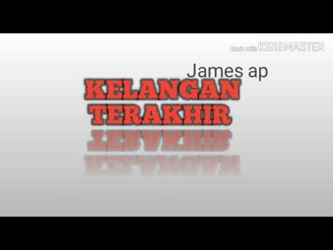 Download Kelangan Terakhir - James Ap    Mp4 baru