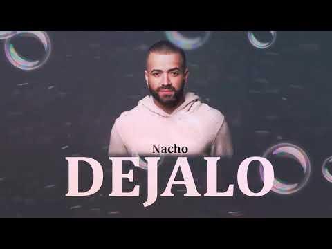 Nacho - dejalo ft Ozuna 2018 (audio)