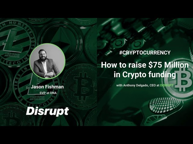 Jason Fishman - How to raise $75 Million in Crypto funding