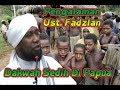 """- Dakwah """"Sabun Mandi"""" Ust. Fadzlan di Tanah Papua"""