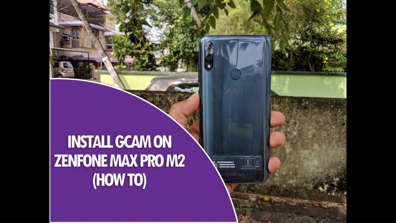 Install Google Camera (GCam) on ASUS Zenfone Max Pro M2 with Night Sight