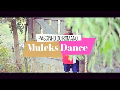 PASSINHO DO ROMANO - VÍDEO CLIPE (Muleks Dance)