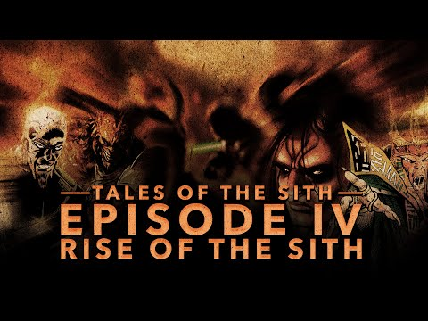 Tales of the Sith: Ep IV - Rise of the Sith