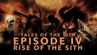 Tales of the Sith: Episode IV - Rise of the Sith