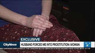 EXCLUSIVE: Woman says husband forced her into sex trade