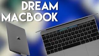 My 2018 Dream MacBook