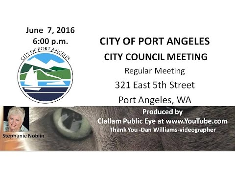 2016 06 07 City of Port Angeles Council Meeting
