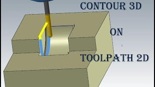 CONTOUR 3D on TOOLPATH 2D in MasterCam