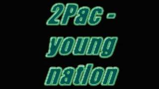 2Pac Young nation.