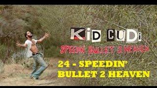 Kid Cudi - Speedin' Bullet 2 Heaven -24- (sub. en español)
