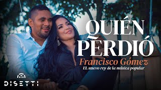 """Quién Perdió - Francisco Gómez """"El Nuevo Rey de la Música Popular"""" thumbnail"""