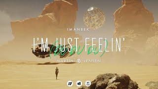 Смотреть клип Imanbek & Martin Jensen - I'M Just Feelin'