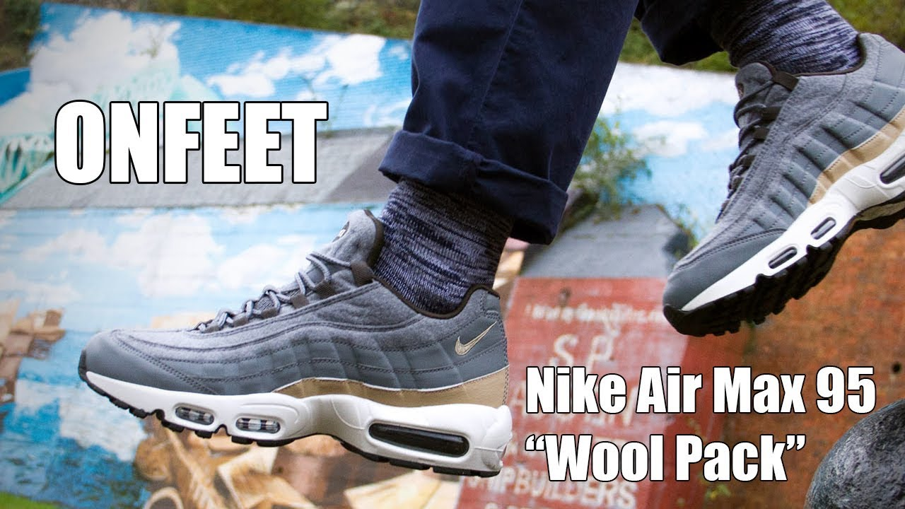 ... real nike air max 95 premium wool pack 538416 009 onfeet review  sneakers.by b1f5c c9a07440e